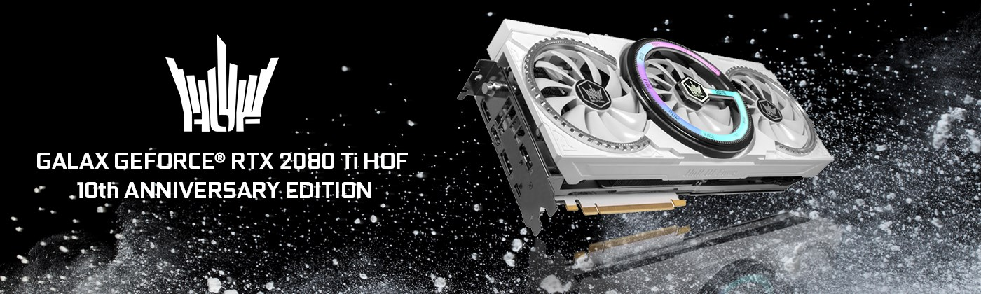 GALAX GEFORCE® RTX 2080 Ti HOF 10th ANNIVERSARY EDITION